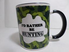I'd Rather Be Hunting Coffee Mug Camoflage Mug Chat Ganz #MugChat
