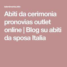 Abiti da cerimonia pronovias outlet online | Blog su abiti da sposa Italia