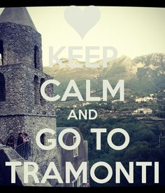 KEEP CALM AND GO TO TRAMONTI