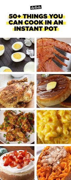 56 Things You Can Cook In An Instant PotDelish
