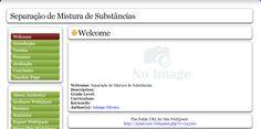 Solange Oliveira (Webquest/Zunal Separação de Substâncias) http://zunal.com/webquest.php?w=245262