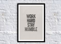 Work Hard Stay Humble Typography Quote Art Print by chloevaux