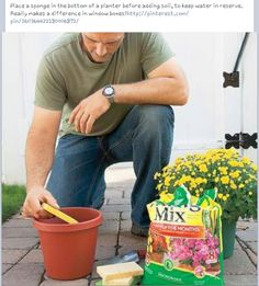 Putting a sponge at the bottom of your potted plant.   RETAINS MOISTURE during hot dry weather.  And blocks soil leakage from the holes.