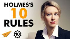 Elizabeth Holmes's Top 10 Rules For Success
