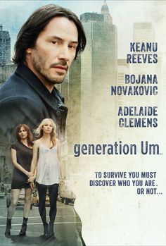 CINEMA SCAPE: Generation Um... Starring Keanu Reeves. In Theaters May 3, 2013 - Image Amplified: The Flash and Glam of All Things Pop Culture. From the Runway to the Red Carpet, High Fashion to Music, Movie Stars to Supermodels.