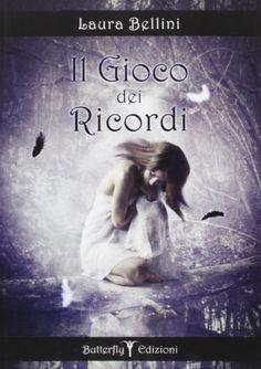 Amazon.it: Il gioco dei ricordi - Laura Bellini - Libri