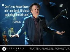 Tom Waits - The Piano Has Been Drinking Sympathy For The Devil, Literary Characters, Dont You Know, Piano, Toms, Waiting, Funny, Drinking, Musica
