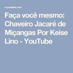 Faça você mesmo: Chaveiro Jacaré  de Miçangas Por Keise Lino - YouTube