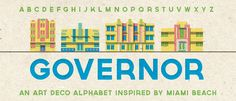 Governor - An Art Deco alphabet inspired by the apartment signage of Miami Beach.