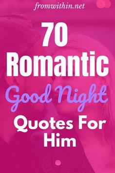 70 Romantic Goodnight quotes for him