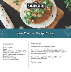 Spicy Hummus Breakfast Wrap, made with all new Sager Creek Vegetable Company Hummus. #recipe