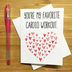 To let your Valentine know that they make you actually want to work out.