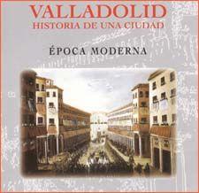 Valladolid, historia de una ciudad