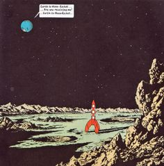 """""""Earth to Moon-Rocket...Are you receiving me ? ..."""" ~ Tintin: Explorers on the Moon (Hergé) ,1959"""