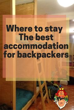Where to stay - The best accommodation for backpackers, There are far more options available than you might think, here's our seven favorite places to stay!