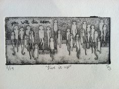 $12 LIVE IT UP etching w/ dry point  on grey