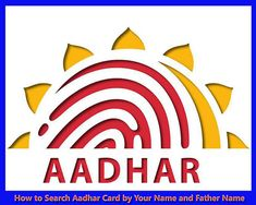 Aadhar Card Search By Name And Father Name Aadhar Card Card Downloads Digital India