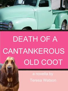 Death of a Cantankerous Old Coot: A Lizzie Crenshaw Mystery by Teresa Watson.   http://www.amazon.com/Cantankerous-Lizzie-Crenshaw-Mysteries-ebook/dp/B0062TDM8U/ref=pd_sim_kstore_2