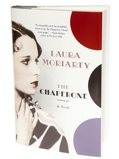 The Chaperone (by Laura Moriarty)