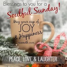 Soulful Sunday quotes quote days of the week sunday sunday quotes happy sunday happy sunday quotes Blessed Sunday Morning, Blessed Sunday Quotes, Sunday Morning Quotes, Soul Sunday, Good Morning Inspirational Quotes, Happy Morning, Morning Blessings, Good Morning Messages, Morning Prayers