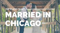 Here are 5 amazing places in Chicago that you can get married: