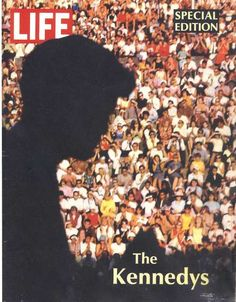 LIFE Magazine special edition, 1968:   The image in this cover is a powerful one. It has a crowd of people and the silhouette is of JFK. The way the orientation is it's like he's delivering a speech. The light on black text is also good.