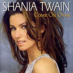 "9. Shania Twain — ""Come On Over"""