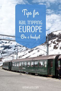 Tips for rail tripping in Europe on a budget