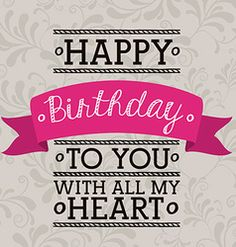 HAPPY Birthday TO YOU WITH ALL MY HEART tjn