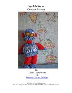 Crochet Pattern Pop Tab Creation Robot Toy in PDF.