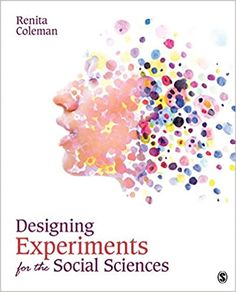 Designing experiments for the social sciences. / Renita Coleman. SAGE Publications, 2019 Sage Publications, Scientific Method, Social Science, Audio Books, How To Apply, How To Plan, Reading, Create, Kindle