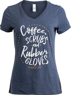 5425875f Amazon.com: Coffee, Scrubs, Rubber Gloves | Funny Doctor Nurse Cute V-Neck T -Shirt for Women: Clothing