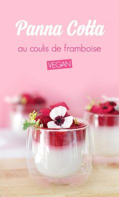 Panna cotta vegan au coulis de framboise Paleo Recipes, Cookbook Recipes, Dessert Recipes, Raw Vegan Desserts, Vegan Cake, Vegan Sweets, Healthy Desserts, Desserts Sains, Vegan Panna Cotta