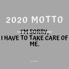 New year motto words 2020 & truths : I'm sorry, I have to take care of me. New year motto words 2020 & truths : I'm sorry, I have to take care of me. Happy New Year Sms, Happy New Year Quotes, New Year New Me, Quotes About New Year, The Words, New Year Inspirational Quotes, Quotes To Live By, Me Quotes, Sassy Quotes