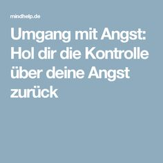 Umgang mit Angst: Hol dir die Kontrolle über deine Angst zurück Mental Training, Body And Soul, Motivation, No Time For Me, Feel Good, Depression, Anxiety, Coaching, Health Fitness