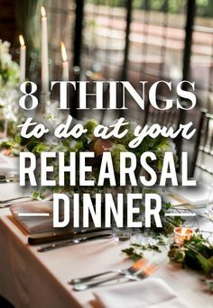 (Except the games) 8 Things To Do At Your Rehearsal Dinner - these are the things you must do (welcome people, toasts, photos, serve food, give instructions) Rehearsal Dinner Games, Rehearsal Dinner Etiquette, Rehearsal Dinner Centerpieces, Rehearsal Dinner Invitations, Rehearsal Dinners, Rehearsal Dinner For Wedding, Rehearsal Dinner Entertainment, Wedding Rehearsal Decorations, Etiquette Dinner