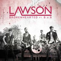 Lawson - Brokenhearted ft. B.o.B by Lawson Official on SoundCloud
