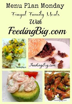 Menu Plan Monday #11 - Frugal Family Meals - Feeding Big