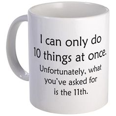 Shop Funny Mugs from CafePress. Browse tons of unique designs or create your own custom coffee mug with text and images. Our mugs are made of durable ceramic that's dishwasher and microwave safe. Coffee Mug Quotes, Funny Coffee Mugs, Coffee Humor, Quotes On Mugs, Craft Quotes, Funny Cups, Cool Mugs, Funny Signs, Mug Cup