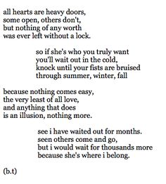 This has to be written by me... it fits my love for her and what I go through daily... one day it will be worth all the hard times...
