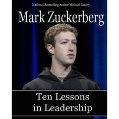 leadership attributes of mark zuckerberg Mark zuckerberg embodies the characteristics of a transformational leader he is  known as being a motivator who inspires his staff of.