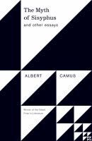 The myth of Sisyphus, and other essays  by Albert Camus ; translated from the French by Justin O'Brien.