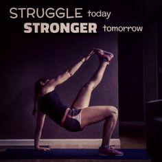 Struggle today Stronger tomorrow