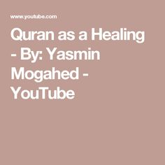 Quran as a Healing - By: Yasmin Mogahed - YouTube