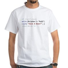 PHP Programmer's Bladder Check T-Shirt on CafePress.com