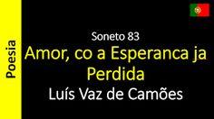 Sonetos - Poemas de Amor - Luís Vaz de Camões: Soneto 83 - Amor, co a Esperanca…