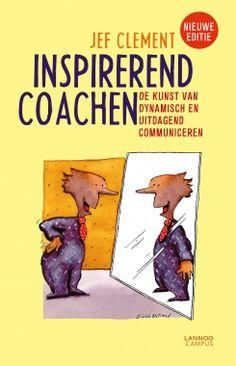 Inspirerend coachen : de kunst van dynamisch en uitdagend communiceren - Jef Clement - plaatsnr. 499.3/044 #Leidinggeven #Coachen