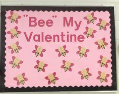 """Bee"" My Valentine bulletin board"