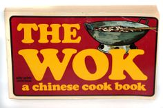 Vintage 1970 The Wok A Chinese Cook Book Cookbook Asian Cuisine Gary Lee