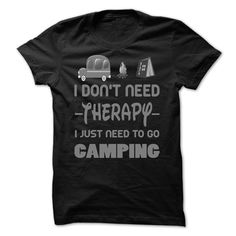 I dont need therapy - I just need to go Camping - Shirt T Shirt, Hoodie, Sweatshirt